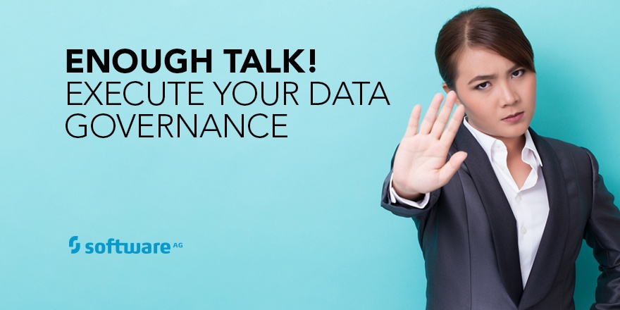 Take Real Steps to Execute Data Governance