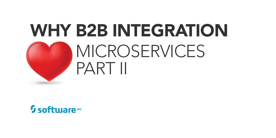 Why B2B Integration Loves Microservices Part II