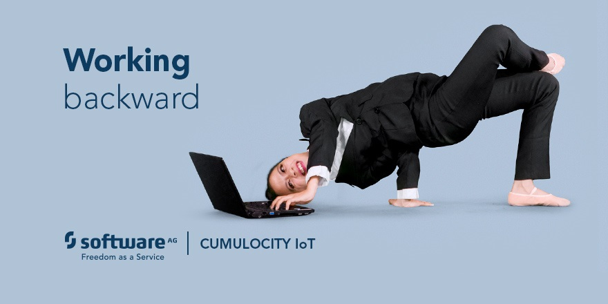 IoT Habit #4: Work Backward to go Forward