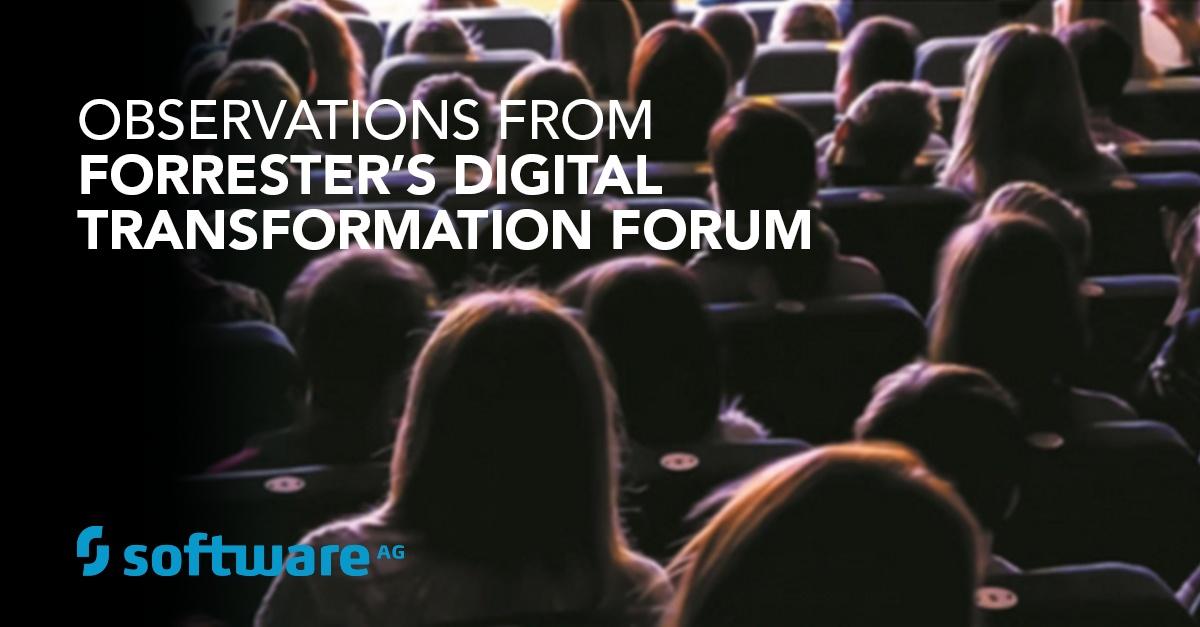 Observations from Forrester's Digital Transformation Forum